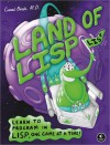 Land of Lisp: Learn to Program in Lisp, One Game at a Time! - Conrad Barski