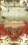 Broken Lands - Kate Milford