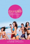 Tan Lines: Sand, Surf, and Secrets; Rays, Romance, and Rivalry; Beaches, Boys, and Betrayal (Summer Novels) - Katherine Applegate