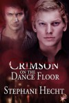 Crimson on the Dance Floor - Stephani Hecht
