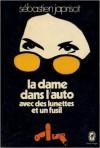 La dame dans l'auto avec des lunettes et un fusil - Sébastien Japrisot