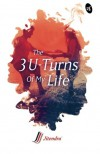 The 3 U-Turns of My Life: Love-Race-Destiny - Mr Jitendra Gianchandani