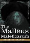 The Malleus Maleficarum - Heinrich Kramer, Jakob Sprenger