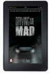 Driving Me Mad - L.T. Smith