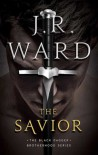 The Savior (Black Dagger Brotherhood #17) - J.R. Ward