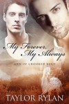 My Forever, My Always: Men of Crooked Bend Book 1 - Taylor Rylan