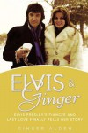 Elvis and Ginger: Elvis Presley's Fiancée and Last Love Finally Tells Her Story - Ginger Alden