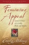 Feminine Appeal - Carolyn Mahaney, Nancy Leigh DeMoss