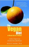 Vegan Diet as Chronic Disease Prevention: Evidence Supporting the New Four Food Groups - Kerrie K. Saunders