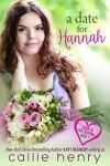 A Date for Hannah - Callie Henry