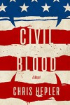 Civil Blood - Chris Hepler