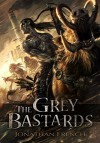 The Grey Bastards - Jonathan  French