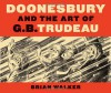Doonesbury and the Art of G.B. Trudeau - Brian Walker