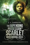 The Impending Possession of Scarlet Wakebridge-Rosé - S. L. Saboviec