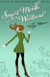 Smart Mouth Waitress (Life in Saltwater City, #2) - Dalya Moon
