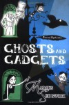 Ghosts and Gadgets - Marcus Sedgwick