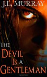 The Devil Is A Gentleman (A Niki Slobodian Novel) - J.L. Murray