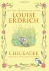 Chickadee - Louise Erdrich