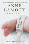 Some Assembly Required: A Journal of My Son's First Son - Anne Lamott;Sam Lamott