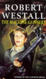 The Machine-Gunners - Robert Westall, Sophy Williams