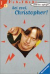 Sei cool, Christopher! - Katherine Applegate