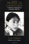 Desire in Language: A Semiotic Approach to Literature and Art - Julia Kristeva