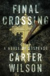 Final Crossing: A Novel of Suspense - Carter   Wilson
