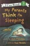My Parents Think I'm Sleeping - Jack Prelutsky, Yossi Abolafia