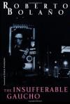 The Insufferable Gaucho (New Directions Books) - Roberto Bolaño