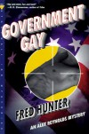 Government Gay (Alex Reynolds Mysteries) - Fred Hunter
