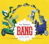 Bang (Gecko Press Titles) - Leo Timmers