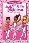 Sugar Plum Ballerinas #1: Plum Fantastic - 'Whoopi Goldberg',  'Deborah Underwood'