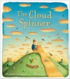 The Cloud Spinner - Michael Catchpool, Alison Jay