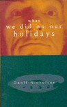 What We Did On Our Holidays - Geoff Nicholson