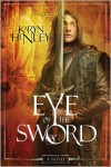 Eye of the Sword - Karyn Henley