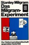 Das Milgram-Experiment: Zur Gehorsamsbereitschaft gegenüber Autorität - Stanley Milgram