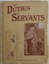 The Duties of Servants: A Practical Guide to the Routine of Domestic Service - Jan Barnes