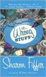 The Wrong Stuff - Sharon Fiffer