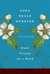 Dust Tracks on a Road: An Autobiography - Zora Neale Hurston