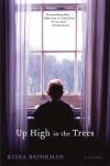 Up High in the Trees: A Novel - Kiara Brinkman