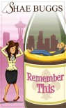 Remember This (A Romantic Comedy) - Shae Buggs