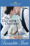 The Executive's Decision (Keller Family, #1) - Bernadette Marie