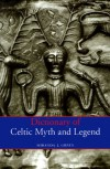 Dictionary of Celtic Myth and Legend - Miranda J. Green
