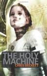 The Holy Machine (Cosmos) - Chris Beckett