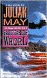 The Sagittarius Whorl: Book Three of the Rampart Worlds Trilogy - Julian May