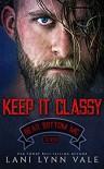 Keep It Classy (The Bear Bottom Guardians MC Book 7) Kindle Edition - Lani Lynn Vale