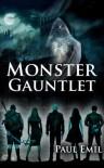 Monster Gauntlet - Paul Emil