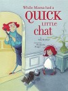 While Mama Had a Quick Little Chat - Amy Reichert, Alexandra Boiger