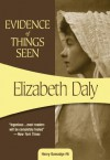 Evidence of Things Seen: Henry Gamadge #5 - Elizabeth Daly