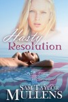 Hasty Resolution - Sam Taylor Mullens